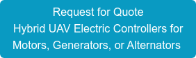 Request for Quote Hybrid UAV Electric Motor Controllers